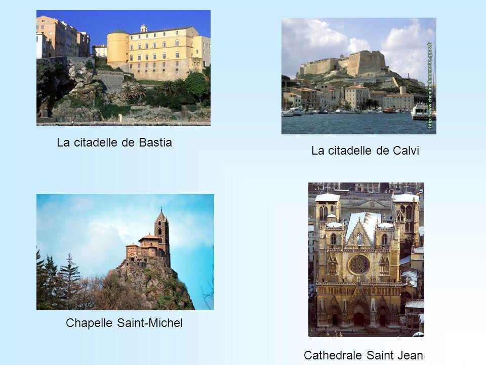 La citadelle de Bastia La citadelle de Calvi Cathedrale Saint Jean Chapelle Saint-Michel