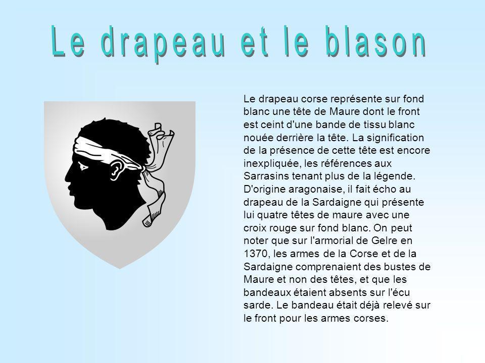 Le drapeau corse représente sur fond blanc une tête de Maure dont le front est ceint d'une bande de tissu blanc nouée derrière la tête. La significati