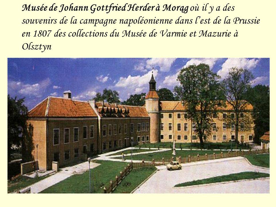 Musée de Johann Gottfried Herder à Morąg où il y a des souvenirs de la campagne napoléonienne dans lest de la Prussie en 1807 des collections du Musée de Varmie et Mazurie à Olsztyn