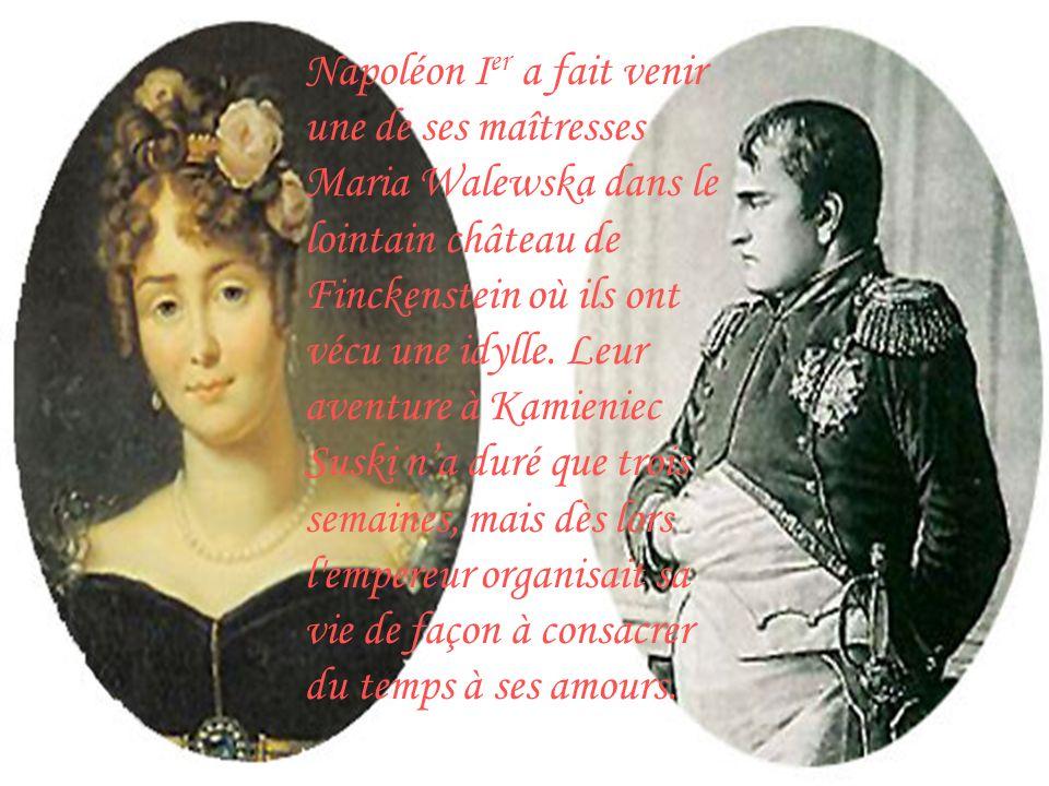 Napoléon I er a fait venir une de ses maîtresses Maria Walewska dans le lointain château de Finckenstein où ils ont vécu une idylle.