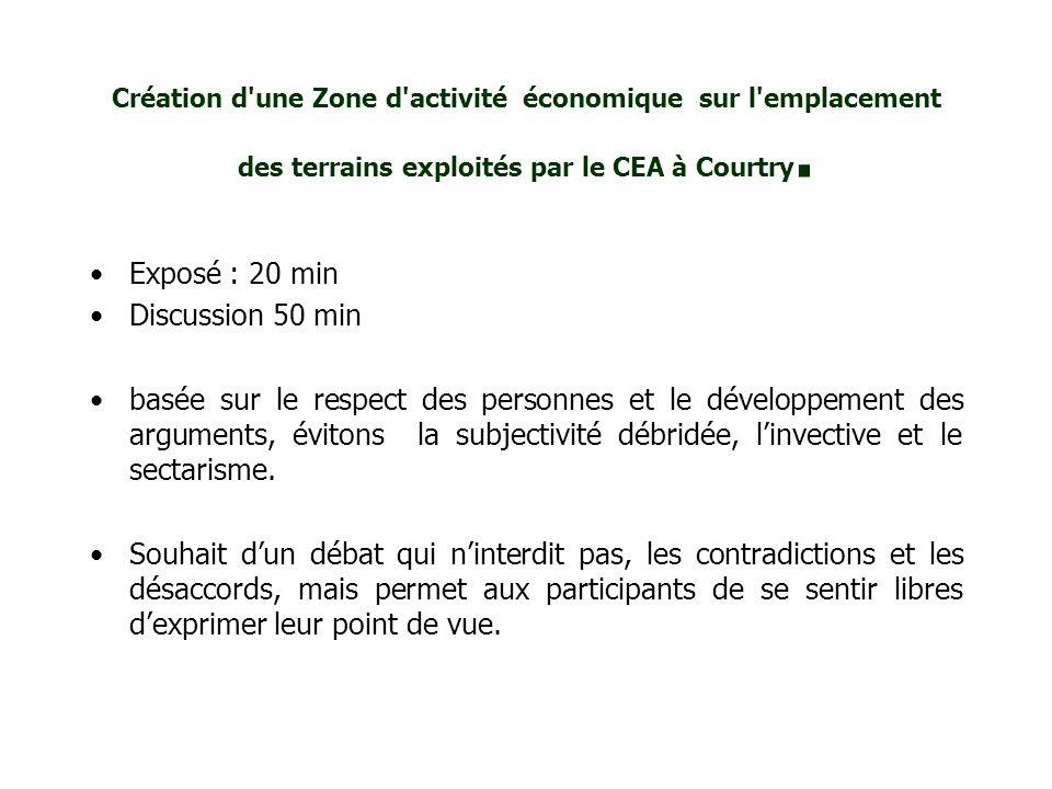 Création d'une Zone d'activité économique sur l'emplacement des terrains exploités par le CEA à Courtry. Exposé : 20 min Discussion 50 min basée sur l