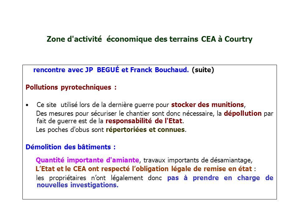 Zone d'activité économique des terrains CEA à Courtry rencontre avec JP BEGUÉ et Franck Bouchaud. (suite) Pollutions pyrotechniques : Ce site utilisé