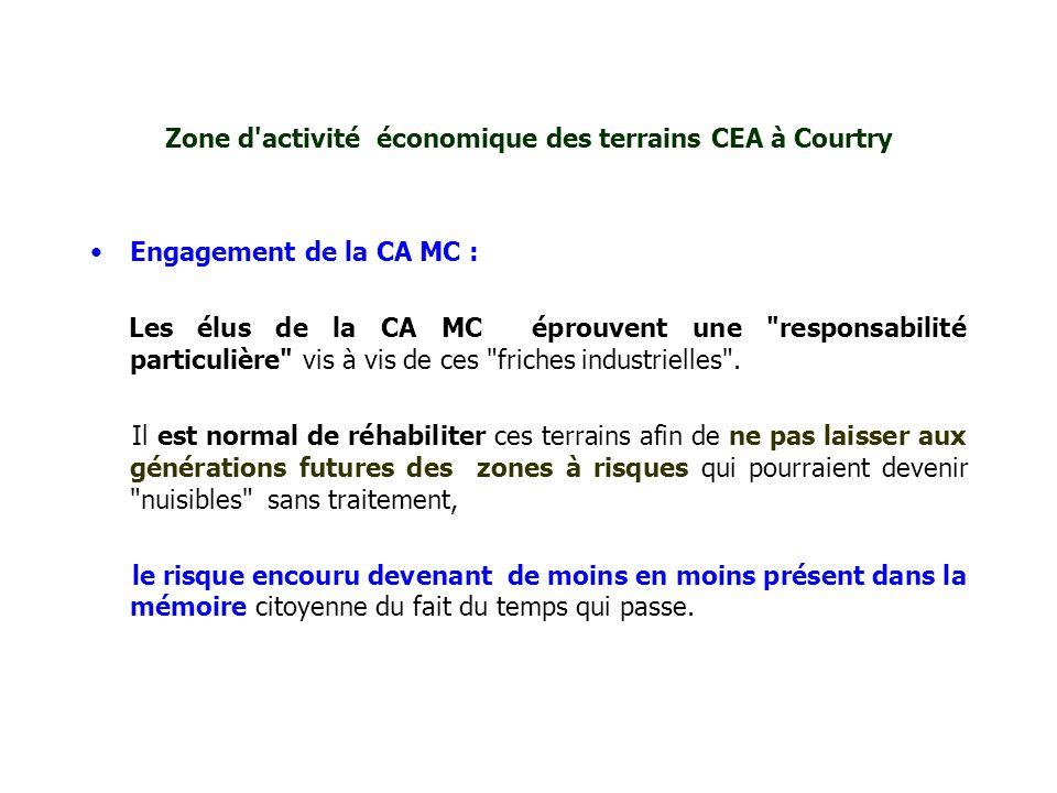 Zone d'activité économique des terrains CEA à Courtry Engagement de la CA MC : Les élus de la CA MC éprouvent une
