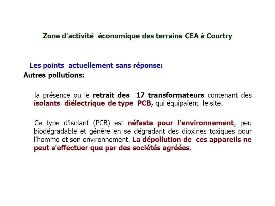Zone d'activité économique des terrains CEA à Courtry Les points actuellement sans réponse: Autres pollutions: la présence ou le retrait des 17 transf