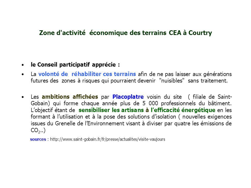 Zone d'activité économique des terrains CEA à Courtry le Conseil participatif apprécie : La volonté de réhabiliter ces terrains afin de ne pas laisser