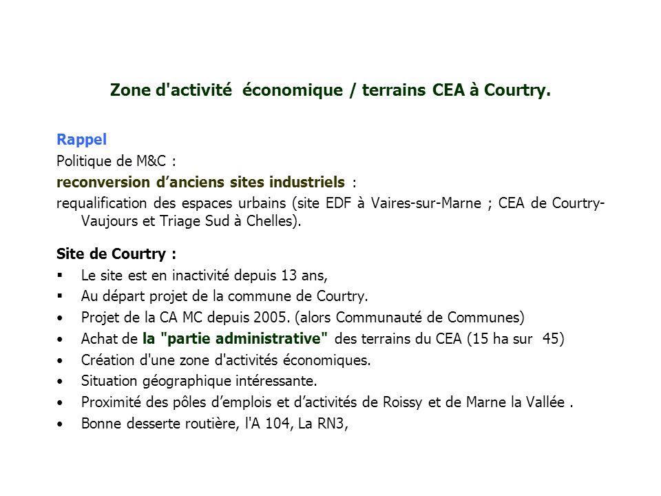 Zone d'activité économique / terrains CEA à Courtry. Rappel Politique de M&C : reconversion danciens sites industriels : requalification des espaces u