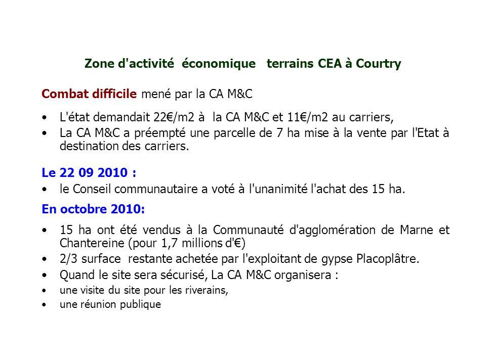 Zone d'activité économique terrains CEA à Courtry Combat difficile mené par la CA M&C L'état demandait 22/m2 à la CA M&C et 11/m2 au carriers, La CA M