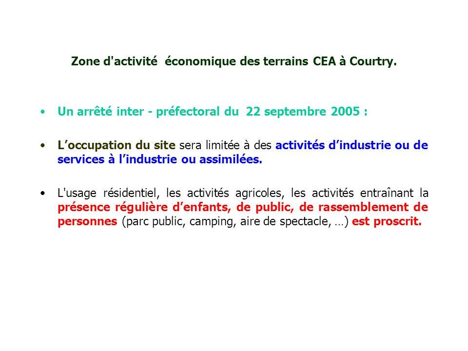 Zone d'activité économique des terrains CEA à Courtry. Un arrêté inter - préfectoral du 22 septembre 2005 : Loccupation du site sera limitée à des act