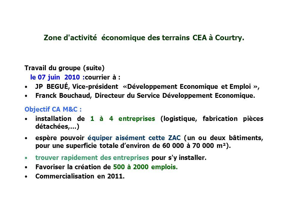 Zone d'activité économique des terrains CEA à Courtry. Travail du groupe (suite) le 07 juin 2010 :courrier à : JP BEGUÉ, Vice-président «Développement