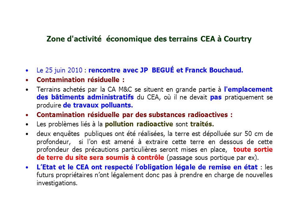 Zone d'activité économique des terrains CEA à Courtry Le 25 juin 2010 : rencontre avec JP BEGUÉ et Franck Bouchaud. Contamination résiduelle : Terrain