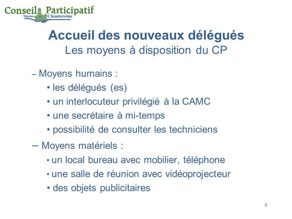 4 Accueil des nouveaux délégués Les moyens à disposition du CP – Moyens humains : les délégués (es) un interlocuteur privilégié à la CAMC une secrétai