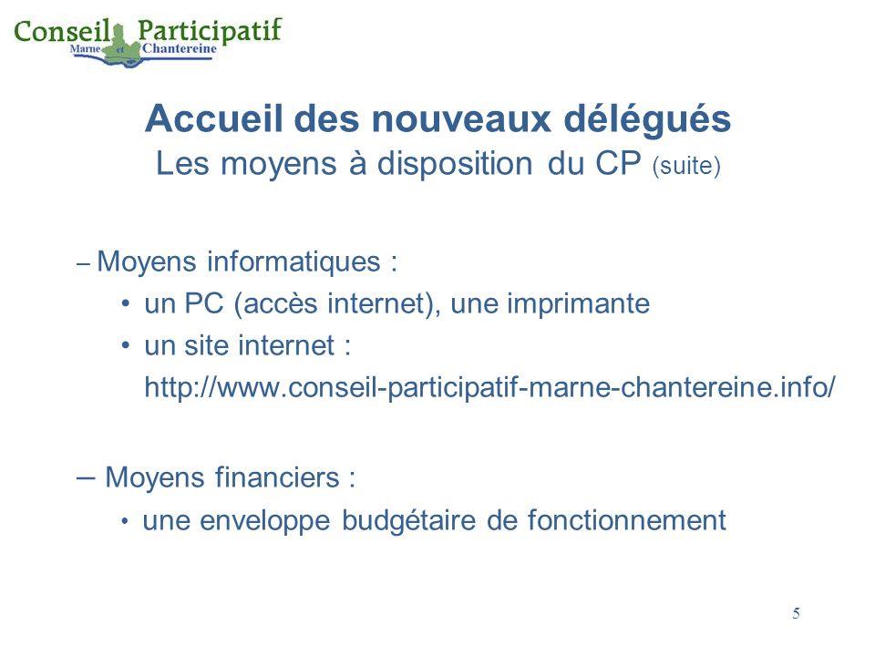 5 Accueil des nouveaux délégués Les moyens à disposition du CP (suite) – Moyens informatiques : un PC (accès internet), une imprimante un site interne