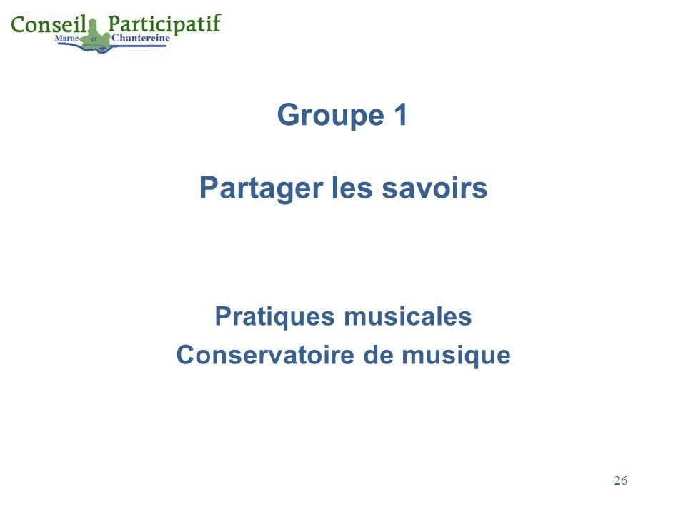 26 Groupe 1 Partager les savoirs Pratiques musicales Conservatoire de musique