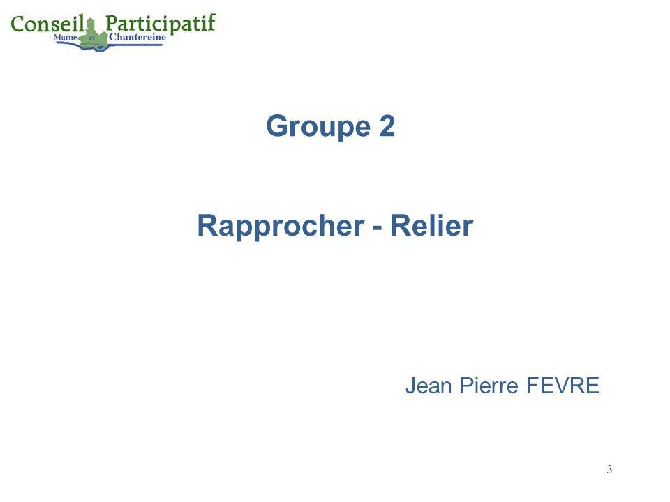 3 Groupe 2 Rapprocher - Relier Jean Pierre FEVRE