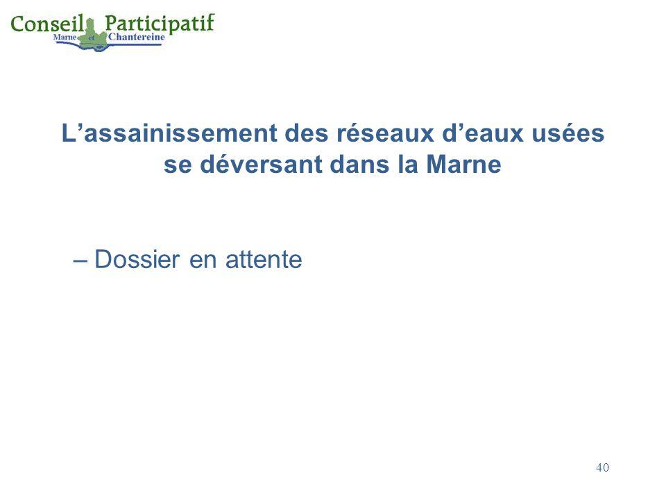 Lassainissement des réseaux deaux usées se déversant dans la Marne –Dossier en attente 40