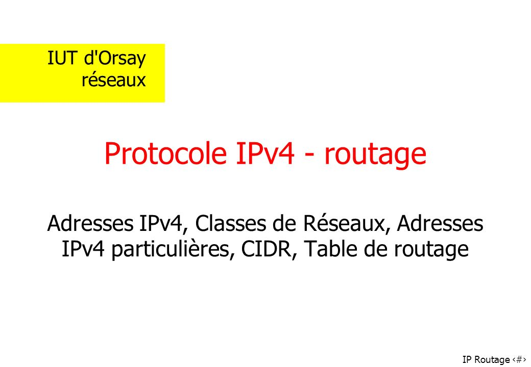 IP Routage 2 Adresses IPv4 format
