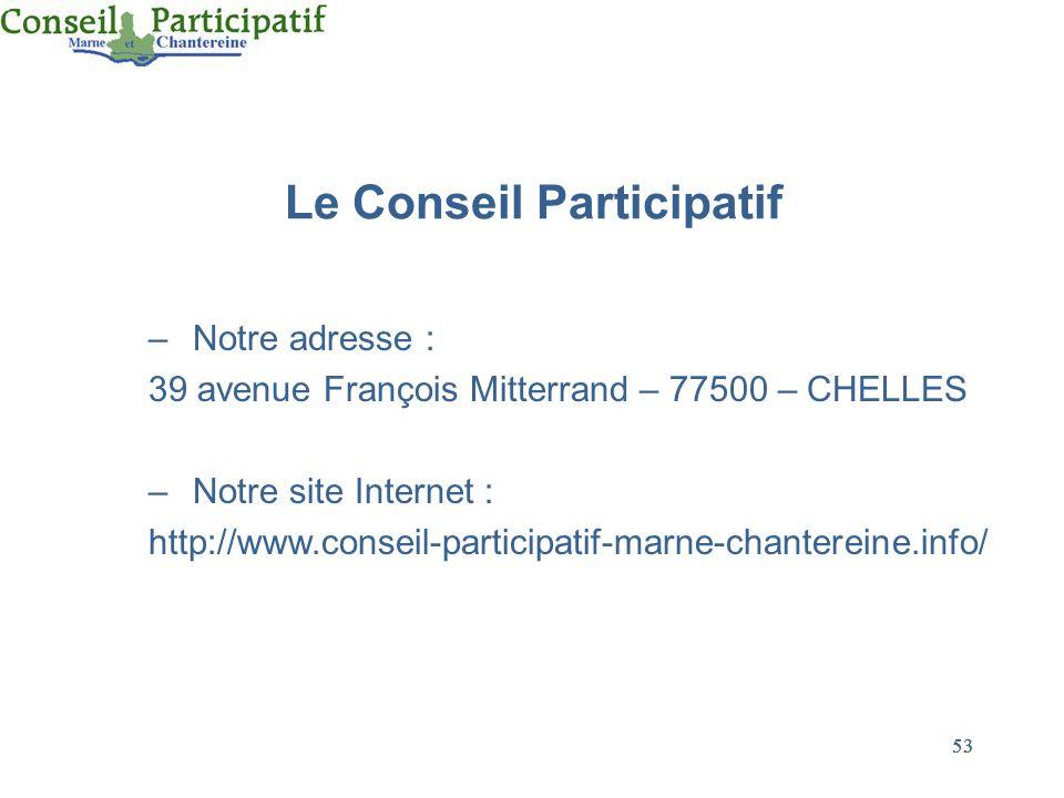 53 Le Conseil Participatif –Notre adresse : 39 avenue François Mitterrand – 77500 – CHELLES –Notre site Internet : http://www.conseil-participatif-mar