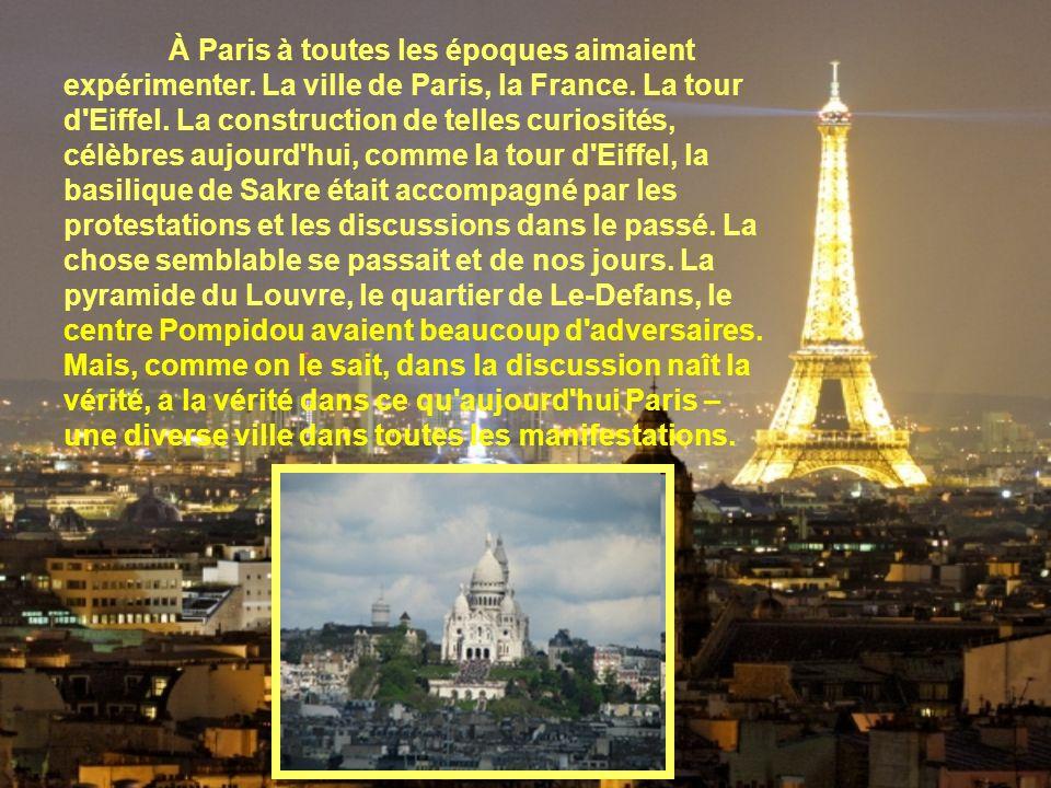 À Paris à toutes les époques aimaient expérimenter.