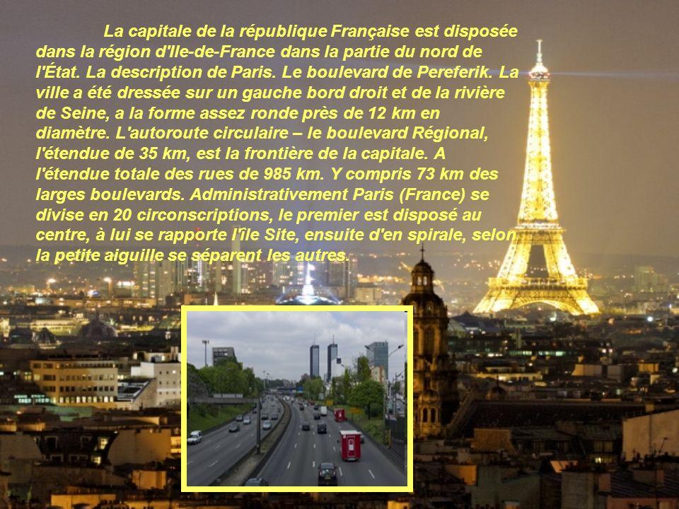 La capitale de la république Française est disposée dans la région d Ile-de-France dans la partie du nord de l État.