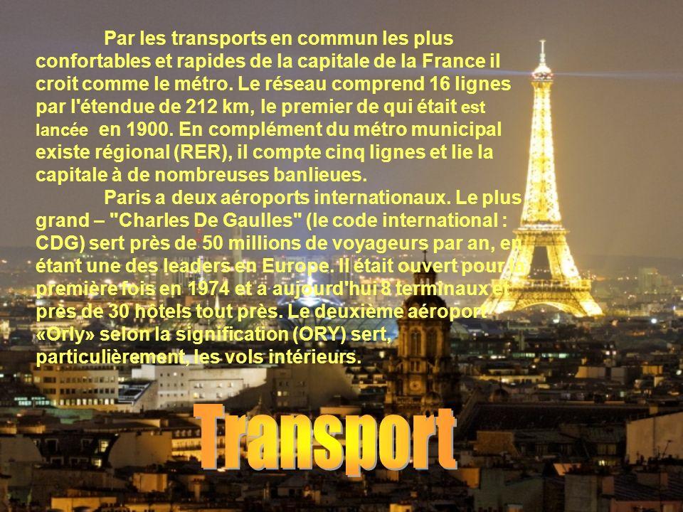 Par les transports en commun les plus confortables et rapides de la capitale de la France il croit comme le métro.