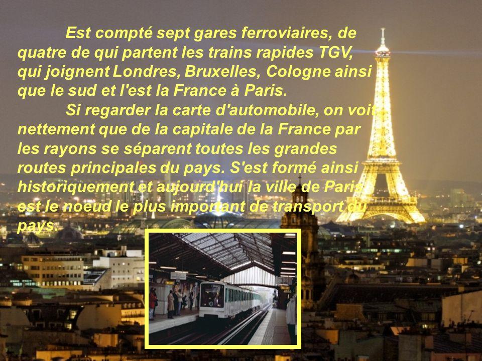 Est compté sept gares ferroviaires, de quatre de qui partent les trains rapides TGV, qui joignent Londres, Bruxelles, Cologne ainsi que le sud et l est la France à Paris.