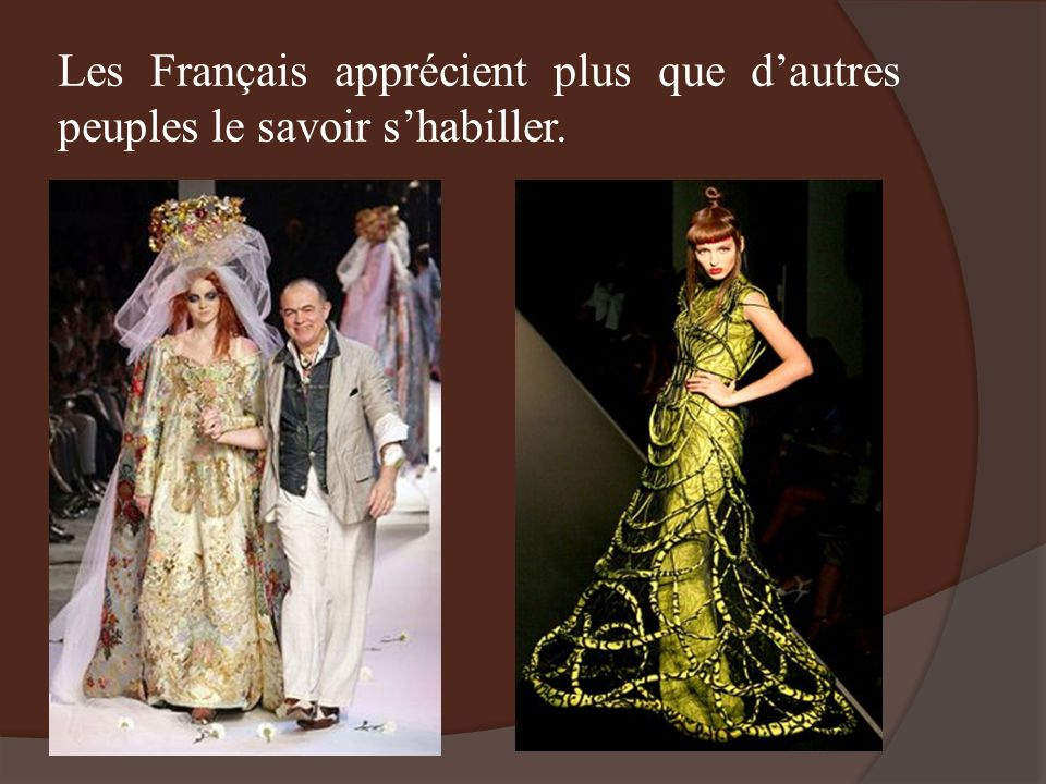 Les Français apprécient plus que dautres peuples le savoir shabiller.
