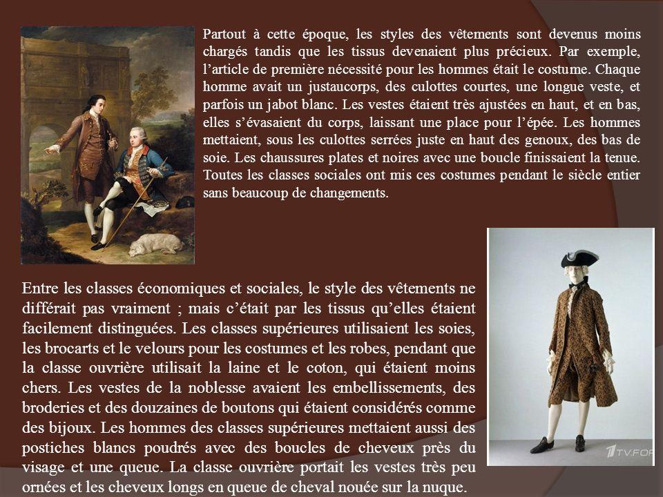 Partout à cette époque, les styles des vêtements sont devenus moins chargés tandis que les tissus devenaient plus précieux. Par exemple, larticle de p