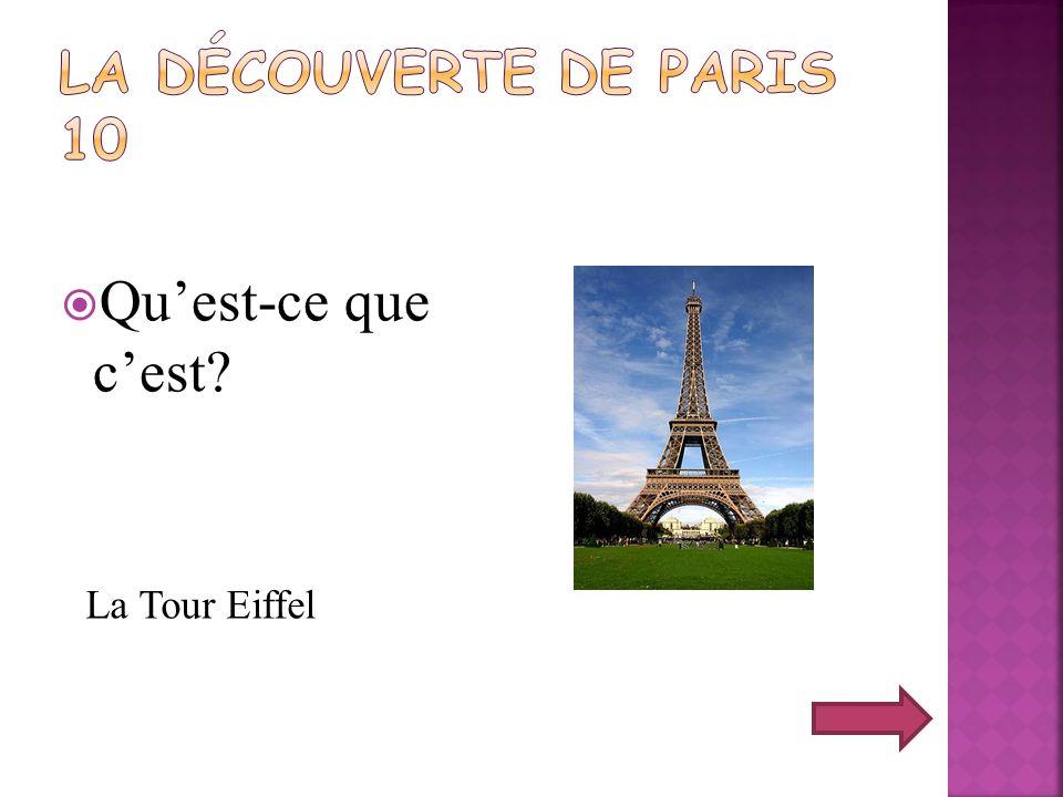 Nommez 10 curiosités de Paris que vous savez... =)