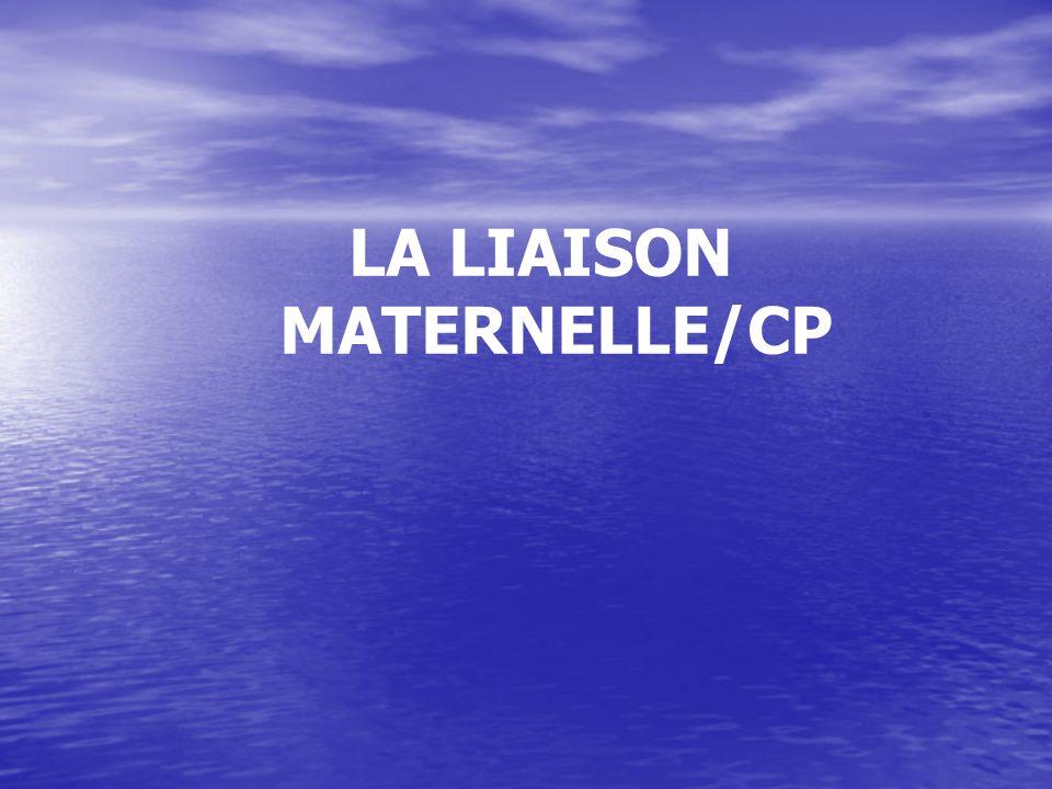 LA LIAISON MATERNELLE/CP