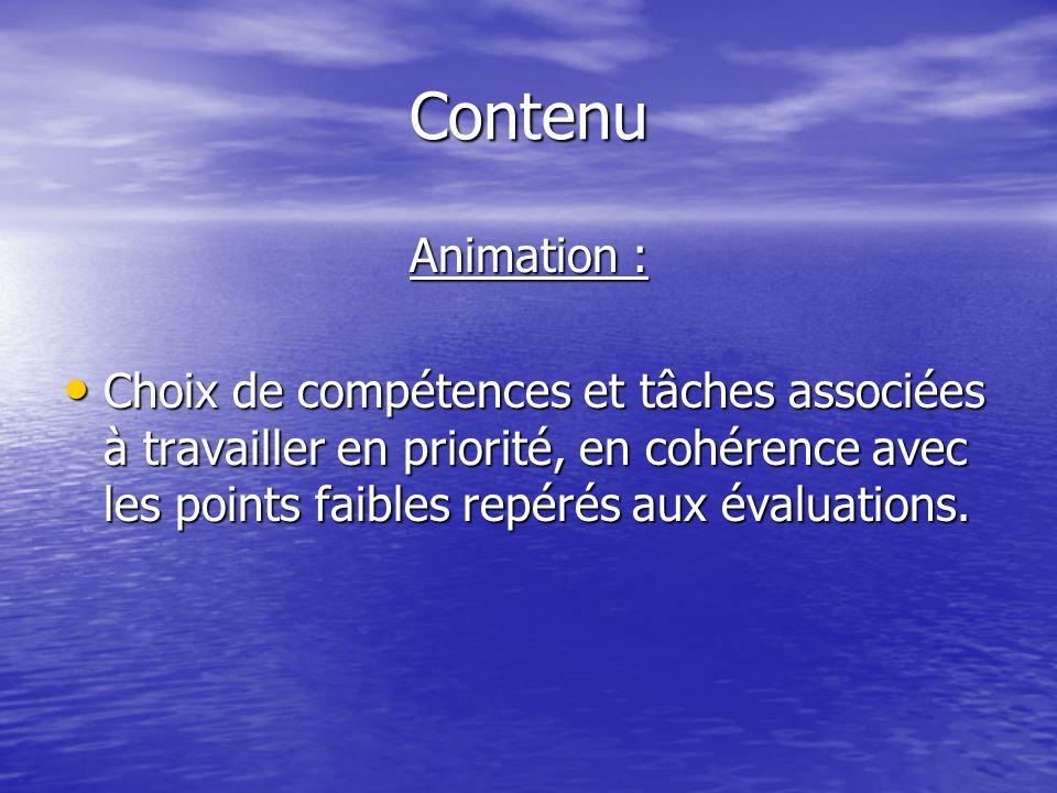 Contenu Animation : Choix de compétences et tâches associées à travailler en priorité, en cohérence avec les points faibles repérés aux évaluations. C