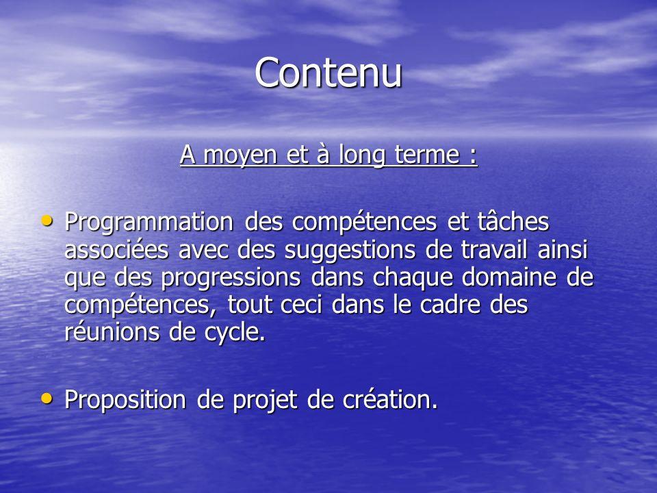 Contenu A moyen et à long terme : Programmation des compétences et tâches associées avec des suggestions de travail ainsi que des progressions dans ch