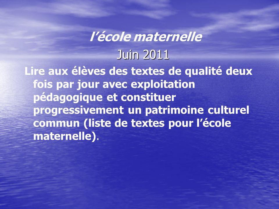 lécole maternelle Juin 2011 Enrichir, de façon régulière et progressive, le stock lexical de chaque élève ; constituer un « trésor lexical » dans chaque classe : un mot nouveau par jour.