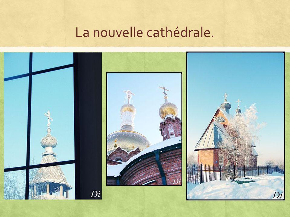 La nouvelle cathédrale.
