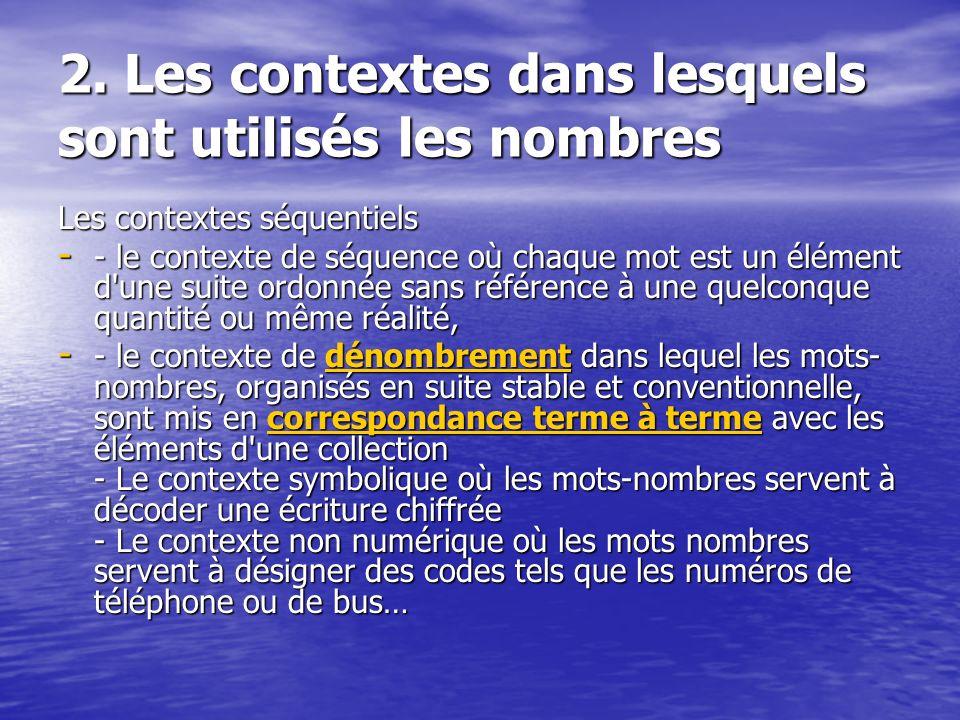 2. Les contextes dans lesquels sont utilisés les nombres Les contextes séquentiels - - le contexte de séquence où chaque mot est un élément d'une suit