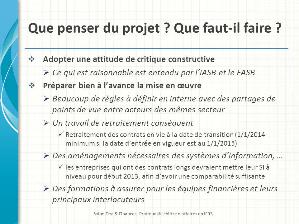 Que penser du projet ? Que faut-il faire ? Adopter une attitude de critique constructive Ce qui est raisonnable est entendu par lIASB et le FASB Prépa