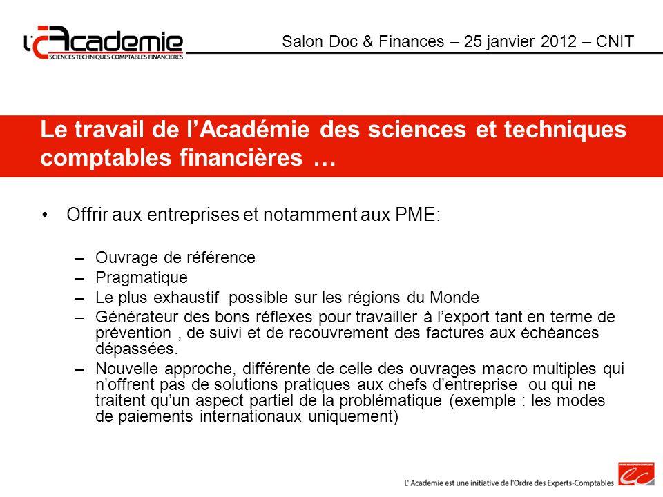 Le travail de lAcadémie des sciences et techniques comptables financières … Offrir aux entreprises et notamment aux PME: –Ouvrage de référence –Pragma