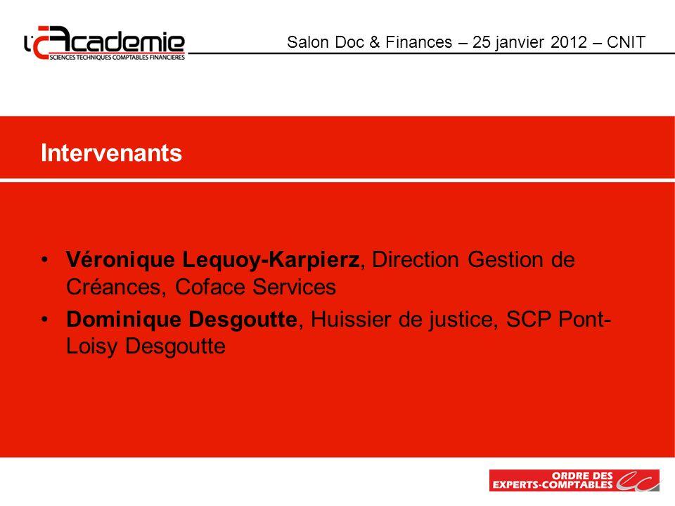 Véronique Lequoy-Karpierz, Direction Gestion de Créances, Coface Services Dominique Desgoutte, Huissier de justice, SCP Pont- Loisy Desgoutte Interven