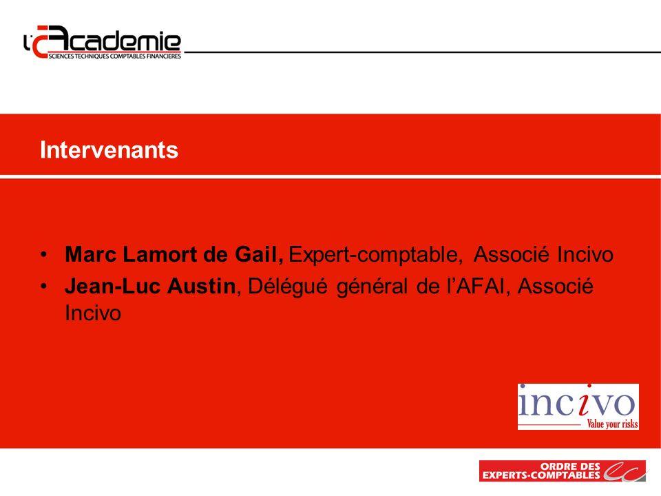 Marc Lamort de Gail, Expert-comptable, Associé Incivo Jean-Luc Austin, Délégué général de lAFAI, Associé Incivo Intervenants