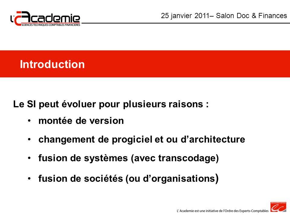 Introduction Le SI peut évoluer pour plusieurs raisons : montée de version changement de progiciel et ou darchitecture fusion de systèmes (avec transc