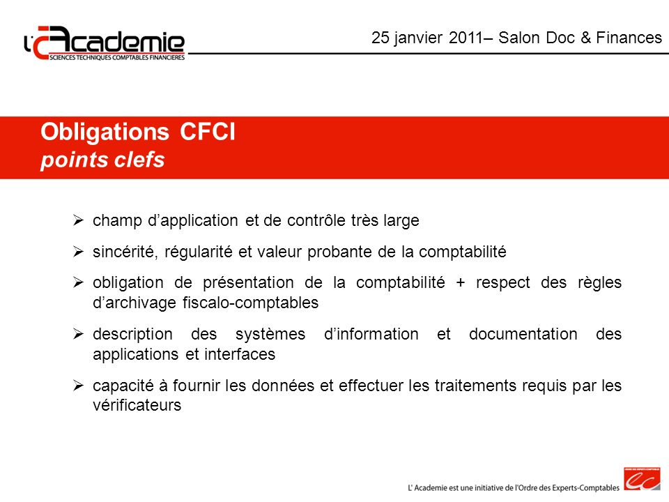 Obligations CFCI points clefs champ dapplication et de contrôle très large sincérité, régularité et valeur probante de la comptabilité obligation de p