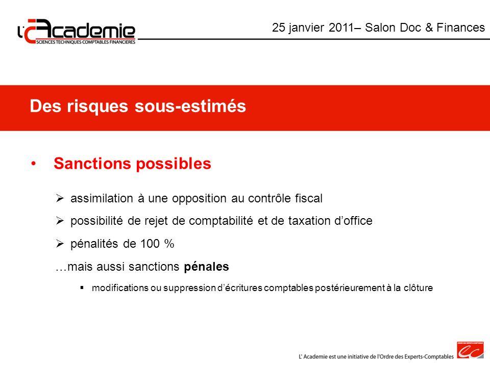 Des risques sous-estimés Sanctions possibles assimilation à une opposition au contrôle fiscal possibilité de rejet de comptabilité et de taxation doff