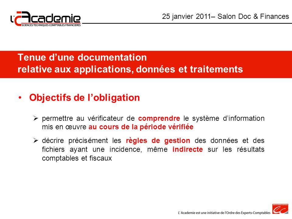 Tenue dune documentation relative aux applications, données et traitements Objectifs de lobligation permettre au vérificateur de comprendre le système