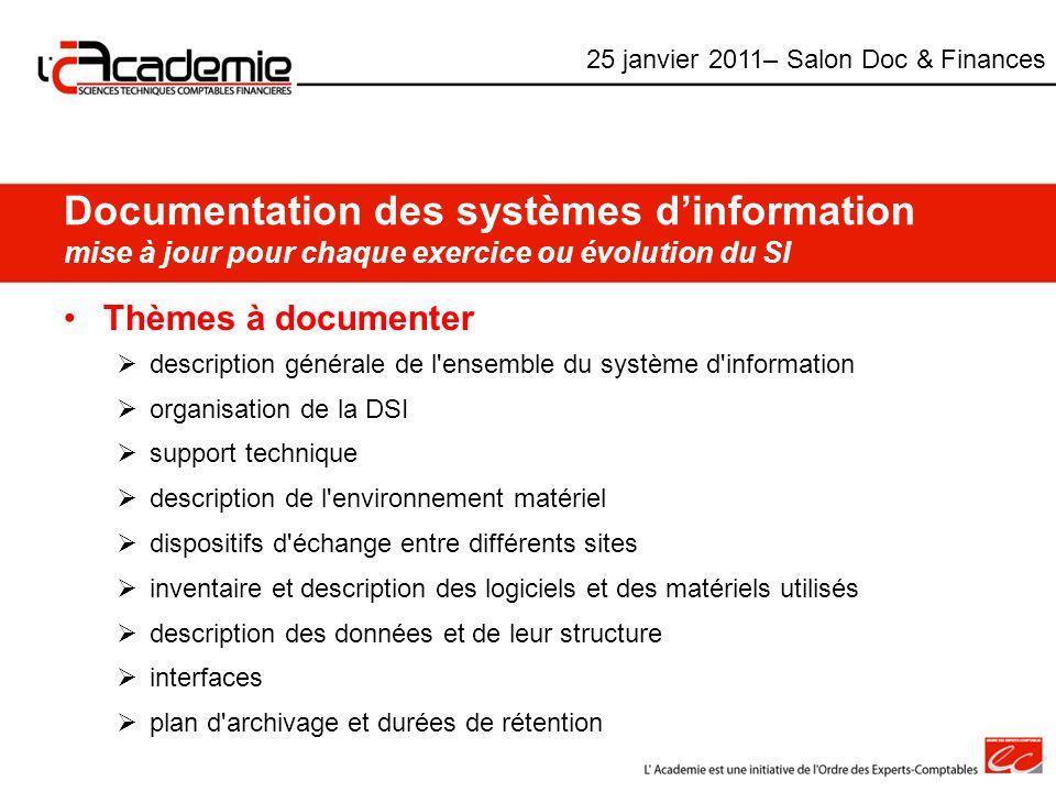 Documentation des systèmes dinformation mise à jour pour chaque exercice ou évolution du SI Thèmes à documenter description générale de l'ensemble du