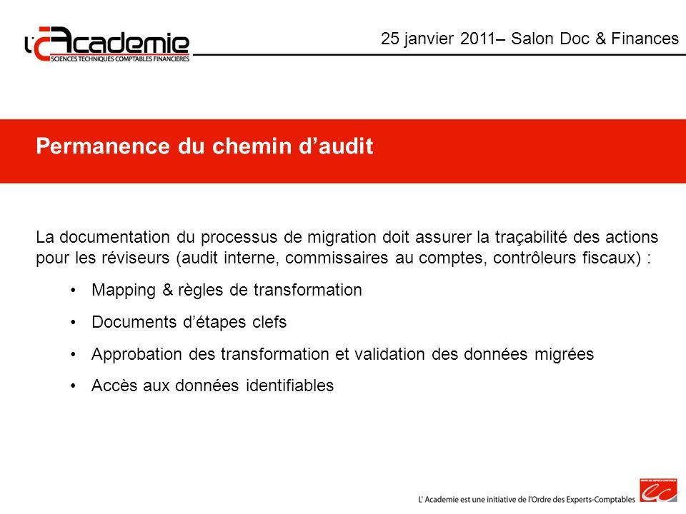 Permanence du chemin daudit La documentation du processus de migration doit assurer la traçabilité des actions pour les réviseurs (audit interne, comm