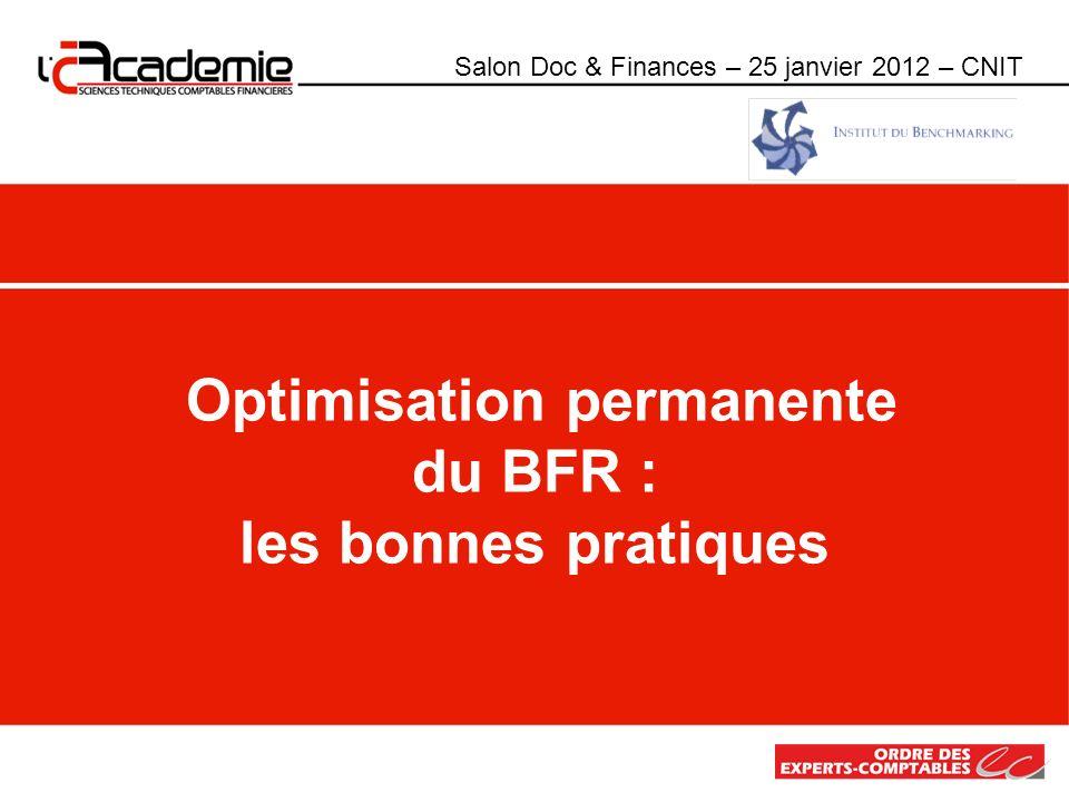 Optimisation permanente du BFR : les bonnes pratiques Salon Doc & Finances – 25 janvier 2012 – CNIT