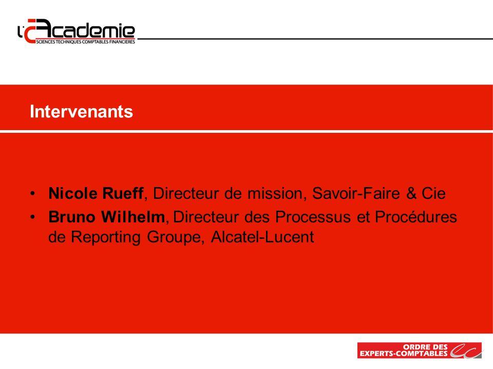 Nicole Rueff, Directeur de mission, Savoir-Faire & Cie Bruno Wilhelm, Directeur des Processus et Procédures de Reporting Groupe, Alcatel-Lucent Interv