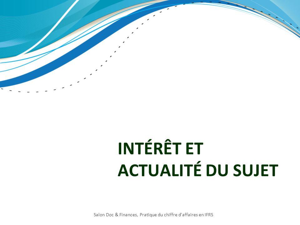 INTÉRÊT ET ACTUALITÉ DU SUJET Salon Doc & Finances, Pratique du chiffre d'affaires en IFRS