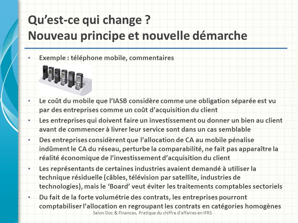 Quest-ce qui change ? Nouveau principe et nouvelle démarche Exemple : téléphone mobile, commentaires Le coût du mobile que lIASB considère comme une o