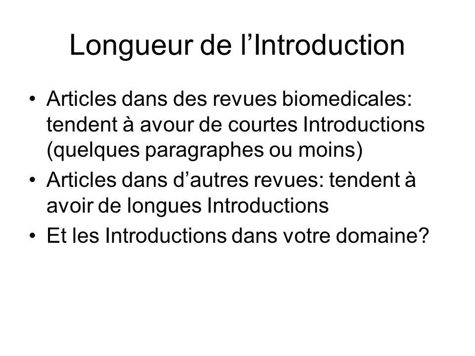 Longueur de lIntroduction Articles dans des revues biomedicales: tendent à avour de courtes Introductions (quelques paragraphes ou moins) Articles dan