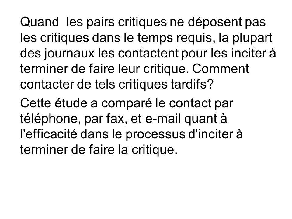 Quand les pairs critiques ne déposent pas les critiques dans le temps requis, la plupart des journaux les contactent pour les inciter à terminer de faire leur critique.
